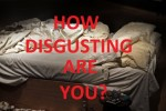 How Disgusting Are You?