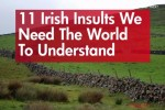 11 Irish insults we need the world to understand