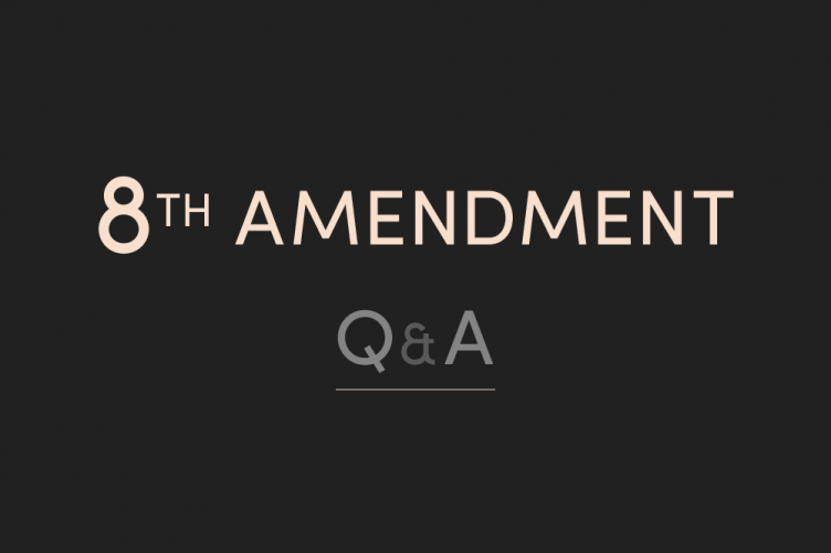 Qa the answers to your questions about the eighth amendment referendum fandeluxe Images