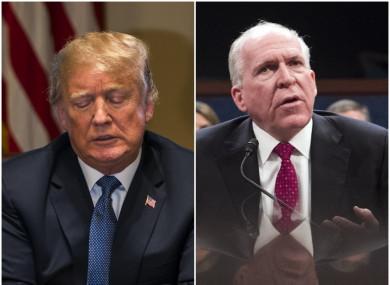 Brennan (r) has felt the wrath of Trump