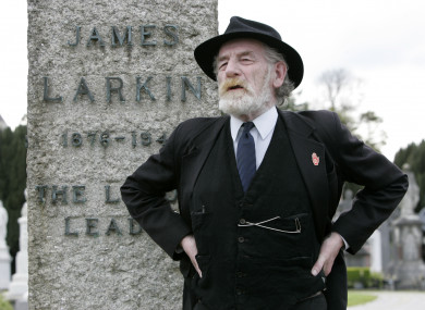 Irish actor Jer O'Leary, who was known for his portayal of James Larkin