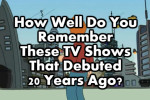 How Well Do You Remember These TV Shows That Debuted 20 Years Ago?